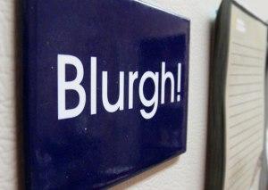 blurgh